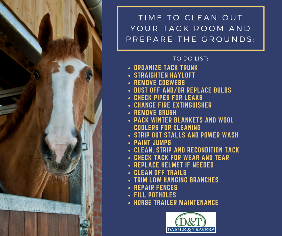 Clean out your tack room, barn, trail and pastures to ensure a safe riding season. For more information, call Brittancy Kochiss at Daigle & Travers or visit us at https://daigletravers.com